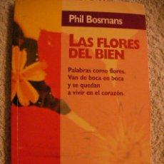 Libros de segunda mano: LAS FLORES DEL BIEN DE PHIL BOSMANS - CG5. Lote 29220498