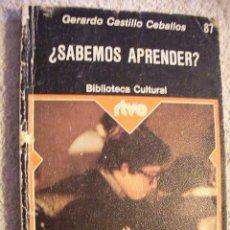 Libros de segunda mano: ¿SABEMOS APRENDER? DE GERARDO CASTILLO CEBALLOS - CG6. Lote 29220705