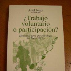 Libros de segunda mano: TRABAJO VOLUNTARIO O PARTICIPACION?. Lote 29288089