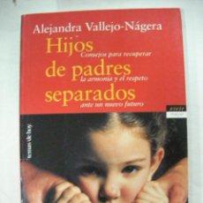 Libros de segunda mano: HIJOS DE PADRES SEPARADOS DE ALEJANDRA VALLEJO NAGERA (CG3). Lote 35357014
