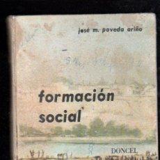 Libros de segunda mano: FORMACION SOCIAL POR JOSE M. POVEDA ARIÑO. EDITORIAL DONCEL, 1966. Lote 29398484