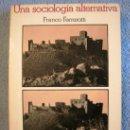 Libros de segunda mano: UNA SOCIOLOGIA ALTERNATIVA. FRANCO FERRAROTTI. 1973.. Lote 165044108