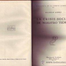 Libros de segunda mano: LA CRISIS SOCIAL DE NUESTRO TIEMPO. WILHELM RÖPKE.. Lote 29786209