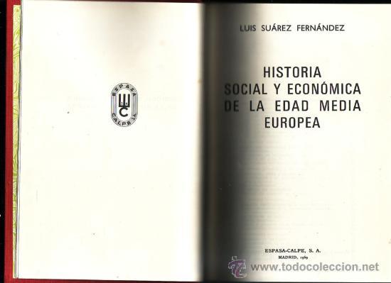 HISTORIA SOCIAL Y ECONOMICA DE LA EDAD MEDIA EUROPEA. LUIS SUAREZ FERNANDEZ. (Libros de Segunda Mano - Pensamiento - Sociología)