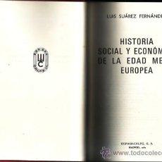 Libros de segunda mano: HISTORIA SOCIAL Y ECONOMICA DE LA EDAD MEDIA EUROPEA. LUIS SUAREZ FERNANDEZ. . Lote 29838675