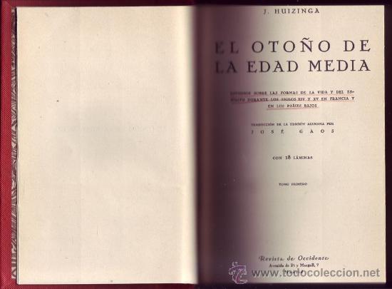 EL OTOÑO DE LA EDAD MEDIA ( 2 TOMOS EN 1 VOL.) OBRA COMPLETA. HUIZINGA, JOHAN. (Libros de Segunda Mano - Pensamiento - Sociología)