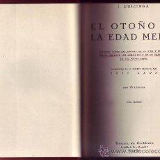 Libros de segunda mano: EL OTOÑO DE LA EDAD MEDIA ( 2 TOMOS EN 1 VOL.) OBRA COMPLETA. HUIZINGA, JOHAN. . Lote 29838742