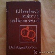 Libros de segunda mano: EL HOMBRE, LA MUJER Y EL PROBLEMA SEXUAL. Lote 29881595