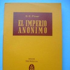 Libros de segunda mano: EL IMPERIO ANONIMO - S.E. FINER - TECNOS - C. CIENCIAS SOCIALES . Lote 29895034