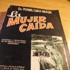 Libros de segunda mano: LA MUJER CAIDA - MEMORIAS Y REFLEXIONES DE UN MEDICO DE LA LUCHA ANTIVENEREA. Lote 29954127