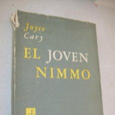 Libros de segunda mano: EL JOVEN NIMMO-JOYCE CARY-EDITORIAL DEL NUEVO EXTREMO-1961-SANTIAGO DE CHILE. Lote 30147238