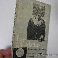 Libros de segunda mano: LOS TELEADICTOS LA SOCIEDAD TELEVISUAL, RODRIGUEZ MENDEZ, 1971, ESTELA ED, REF BOLS 1. Lote 30403686