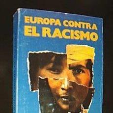 Libros de segunda mano: EUROPA CONTRA EL RACISMO. REPERTORIO DE INICIATIVAS COMUNITARIAS. J. DE DIOS RAMÍREZ-HEREDIA, 1993. Lote 30439237