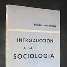 Libros de segunda mano: INTRODUCCIÓN A LA SOCIOLOGÍA EN ESPAÑA. ENRIQUE MUT REMOLA. EDITA LIBRERÍA GENERAL ZARAGOZA, 1974. Lote 30549877