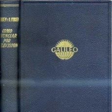 Libros de segunda mano: AGNEW / O'BRIEN : CÓMO ANUNCIAR POR TELEVISIÓN (1960) . Lote 30681443