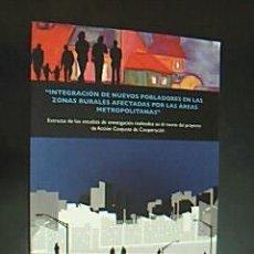 Libros de segunda mano: INTEGRACIÓN DE NUEVOS POBLADORES EN LAS ZONAS RURALES. ACCIÓN CONJUNTA DE COOPERACIÓN, 2008. CON CD. Lote 29584636