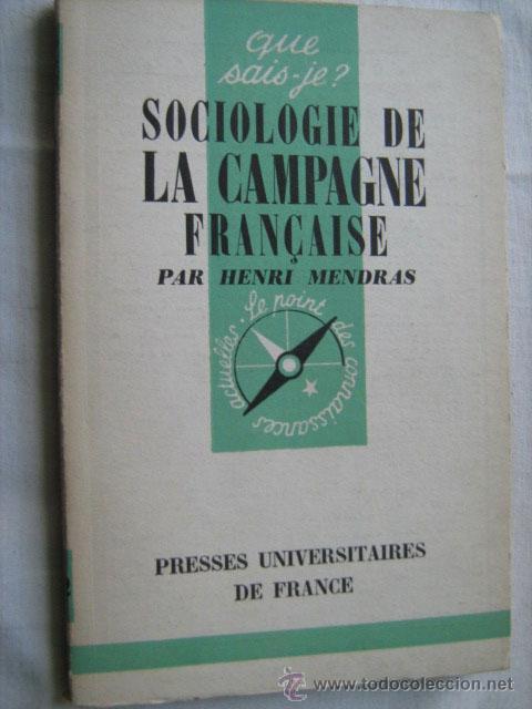 SOCIOLOGIE DE LA CAMPAGNE FRANÇAISE. MENDRAS, HENRI. 1959 (Libros de Segunda Mano - Pensamiento - Sociología)