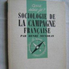 Libros de segunda mano: SOCIOLOGIE DE LA CAMPAGNE FRANÇAISE. MENDRAS, HENRI. 1959. Lote 30721190
