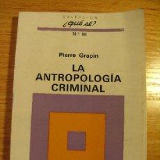 Libros de segunda mano: LA ANTROPOLOGIA CRIMINAL - PIERRE GRAPIN. Lote 30820826