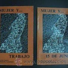 Libros de segunda mano: MUJER Y…TRABAJO / MUJER Y…15 DE JUNIO. COLECCIÓN MUJER… NÚMEROS 1 Y 3. MINISTERIO DE CULTURA.1978. Lote 30789852