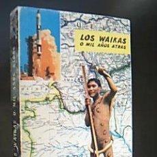 Libros de segunda mano: LOS WAIKAS O MIL AÑOS ATRÁS. JOSÉ L. QUILEZ. EDICIONES IBEROAMERICANAS. MADRID. 1968. Lote 30812178