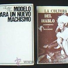 Libros de segunda mano: LA CULTURA DEL DIABLO. ATENIMIENTO Y MACHISMO. VELASQUEZ, H.MODELO PARA UN NUEVO MACHISMO. VILLAR, E. Lote 30982012