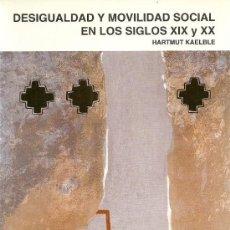 Libros de segunda mano: DESIGUALDAD Y MOVILIDAD SOCIAL EN LOS SIGLOS XIX Y XX / HARTMUT KAELBLE - 1994. Lote 31067883