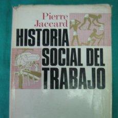 Libros de segunda mano: HISTORIA SOCIAL DEL TRABAJO POR PIERRE JACCARD 1971. Lote 31128192