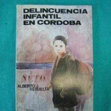 Libros de segunda mano: DELINCUENCIA INFANTIL EN CORDOBA POR ALBERTO REVUERTA 1980. Lote 31128302