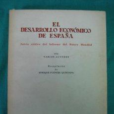 Libros de segunda mano: EL DESARROLLO ECONOMICO DE ESPAÑA POR ENRIQUE FUENTES QUINTANA 1963. Lote 31162882