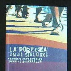 Libros de segunda mano: LA POBREZA EN EL SIGLO XXI: RETOS Y ESTRATEGIAS PARA EL DESARROLLO. COORDINADORA DE ONGD. Lote 31141310