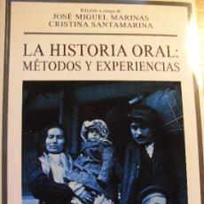Libros de segunda mano: LA HISTORIA ORAL, METODOS Y EXPERIENCIAS – JM MARINAS Y C SANTAMARIA. Lote 31187981