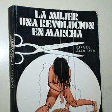 Libros de segunda mano: LA MUJER UNA REVOLUCIÓN EN MARCHA. CARMEN SARMIENTO. SEDMAY EDICIONES, 1976. FEMINISMO. +++++. Lote 31196431
