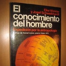 Libros de segunda mano: EL CONOCIMIENTO DEL HOMBRE: EXPEDICIÓN POR LA ANTROPOLOGÍA - EIKE WINKLER, JOSEF SCHWEIKHARDT. Lote 31201475