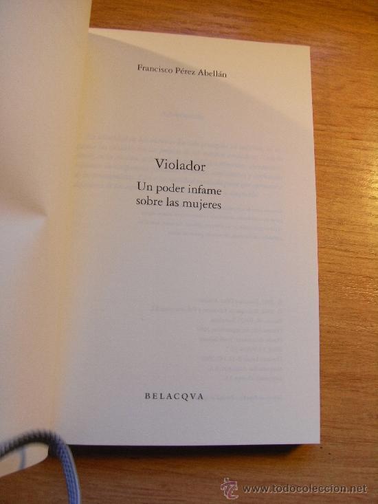 Libros de segunda mano: VIOLADOR , UN PODER INFAME SOBRE LAS MUJERES - perez abellan - Novelado - Foto 3 - 31396648