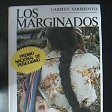 Libros de segunda mano: LOS MARGINADOS. UN PROGRAMA DE TVE. PREMIO NACIONAL DE PERIODISMO. SARMIENTO, CARMEN.. Lote 29818199