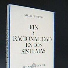 Libros de segunda mano - Fin y racionalidad en los sistemas. Sobre la función de los fines en los sistemas sociales - 31532941