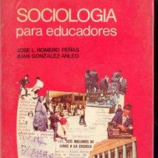 Libros de segunda mano: SOCIOLOGIA PARA EDUCADORES - EDITORIAL CINCEL 1974. Lote 31544533