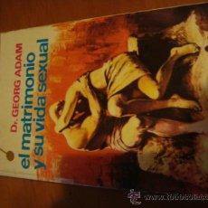 Libros de segunda mano: TIEMPO, DR. GEROG ADAM , EL MATRIMONIO Y SU VIDA SEXUAL. 1969 --188 PAGINAS. Lote 31583032
