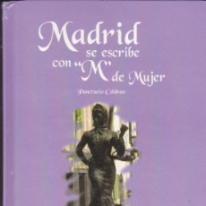 Libros de segunda mano: MADRID SE ESCRIBE CON M DE MUJER. Lote 31643554