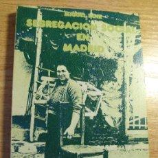 Libros de segunda mano: SEGREGACIÓN SOCIAL EN MADRID - MIGUEL ROIZ - CASTELLOTE 1973.. Lote 31816226