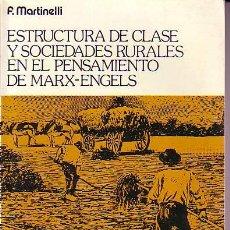 Libros de segunda mano: ESTRUCTURA DE CLASE Y SOCIEDADES RURALES EN EL PENSAMIENTO DE MARX-ENGELS. Lote 31833907