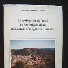 Libros de segunda mano: LA POBLACIÓN DE YESTE EN LOS INICIOS DE LA TRANSICIÓN DEMOGRÁFICA, 1850-1935. J. MIGUEL MARTÍNEZ. . Lote 29661730