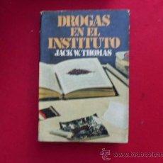 Libros de segunda mano: DROGAS EN EL INSTUTO JACK W. THOMAS 1978 L697. Lote 31859268