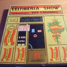 Libros de segunda mano: CELTIBERIA SHOW: EXPENDURIA LUIS CARANDELL . PRIMERA EDICION 1970 (LE4). Lote 32148019