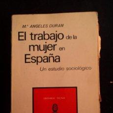 Libros de segunda mano: EL TRABAJO DE LA MUJER EN ESPAÑA. ANGELES DURAN. TECNOS.1972 250 PAG. Lote 32148676