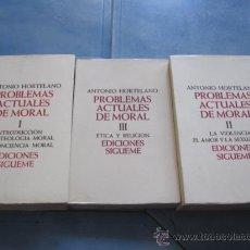Libros de segunda mano: PROBLEMAS ACTUALES DE LA MORAL - ANTONIO HORTELANO - 3 TOMOS - OBRA COMPLETA SALAMANCA 1984. Lote 32199401