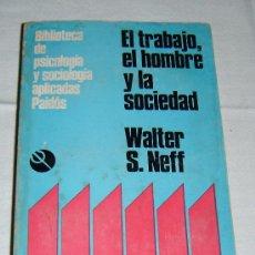 Libros de segunda mano: EL TRABAJO,EL HOMBRE Y LA SOCIEDAD WALTER S. NEFF. Lote 32244668