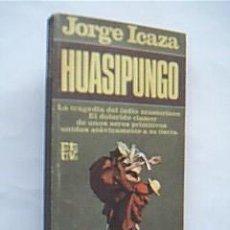 Libros de segunda mano: HUASIPUNGO. 1ª EDICIÓN QUE INCLUYE AMPLIO VOCABULARIO LEXICOGRAFÍA ECUATORIANA. ICAZA, JORGE, 1979. Lote 30042343