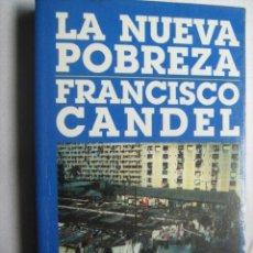 Libros de segunda mano: LA NUEVA POBREZA. CANDEL, FRANCISCO. 1989. Lote 32452372